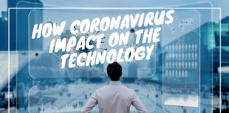 Coronavirus has Impacted on the Technology