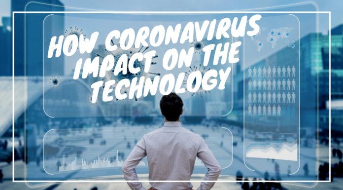 Coronavirus has Impacted on the Technology