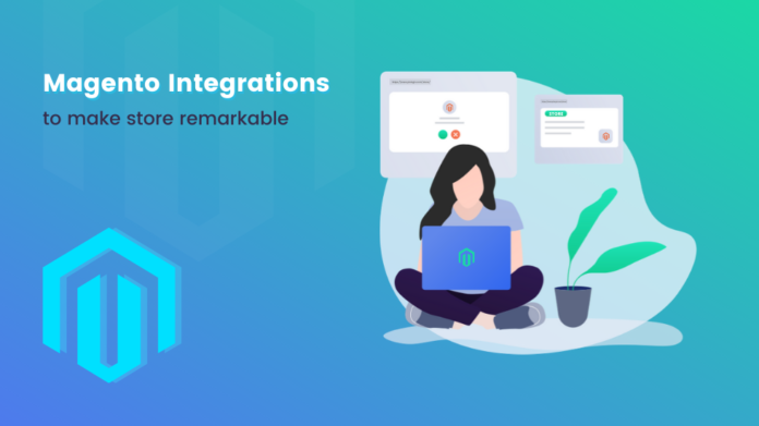 Magento integrations to make store remarkable