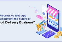 Progressive Web App Development the Future of Food Delivery Business